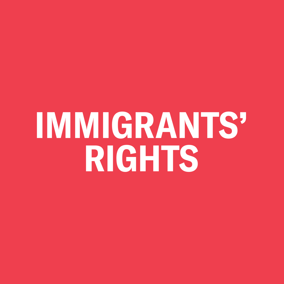 Immigrants' Rights