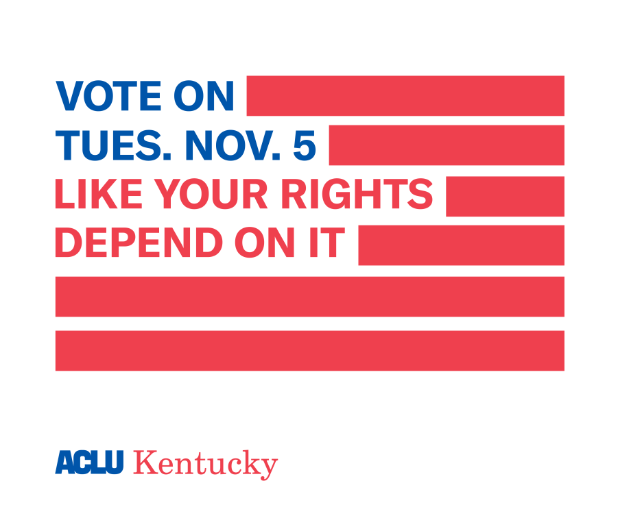 Vote on Tuesday, November 5, like your rights depend on it
