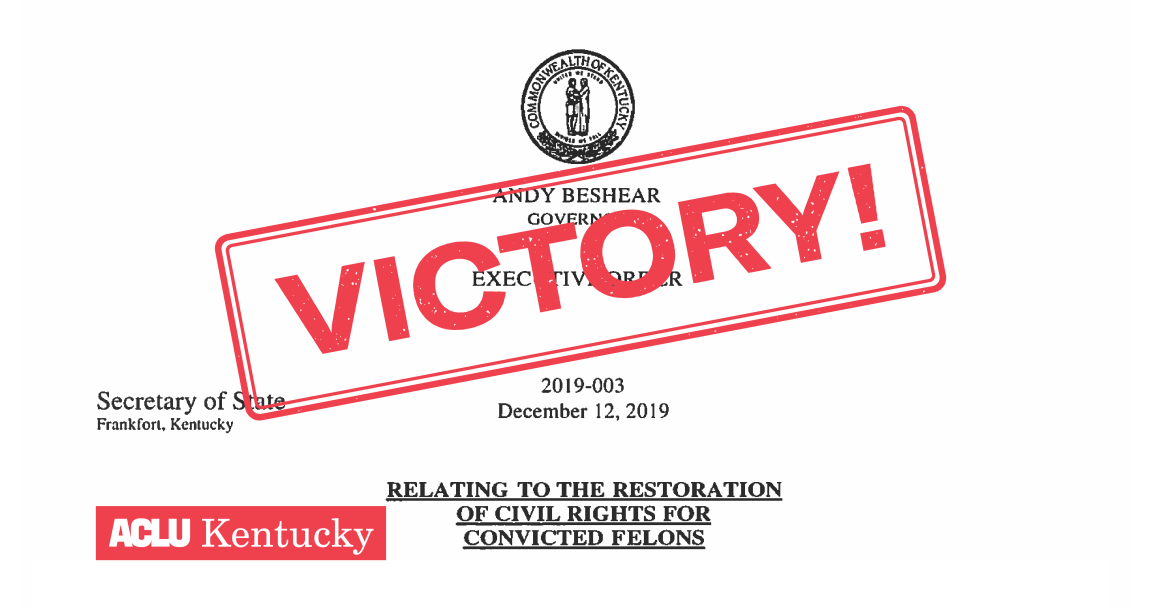 "Copy of executive order restoring voting rights to some Kentuckians with past felony convictions with red stamp graphic reading ""VICTORY!"""
